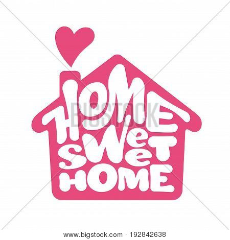 Home sweet home. Vector lettring with house shape. Eps8. RGB Global color