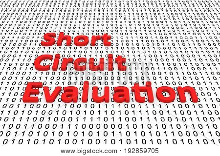 Short circuit evaluation in the form of binary code, 3D illustration