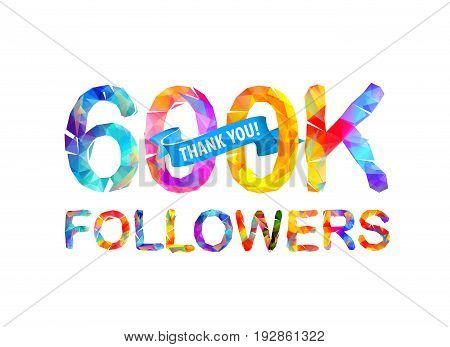 600K Followers. Thank You!