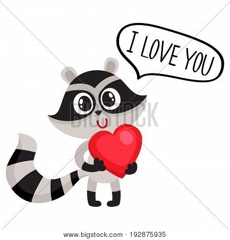 Cute raccoon character holding big red heart, saying I Love You, cartoon vector illustration isolated on white background.