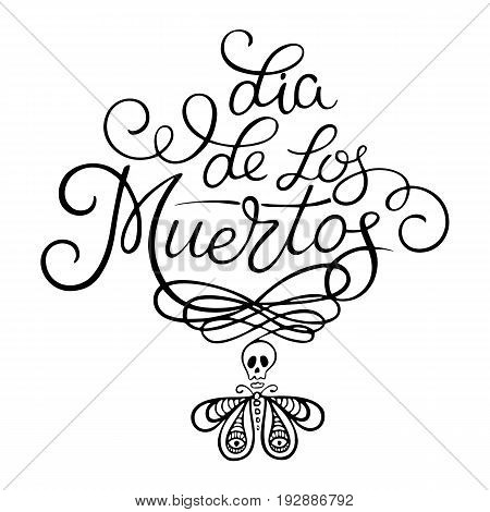 Day of the dead vector illustration. Hand sketched lettering 'Dia de los Muertos' (Day of the Dead) for postcard or celebration design. Hand drawn typography poster on textured background