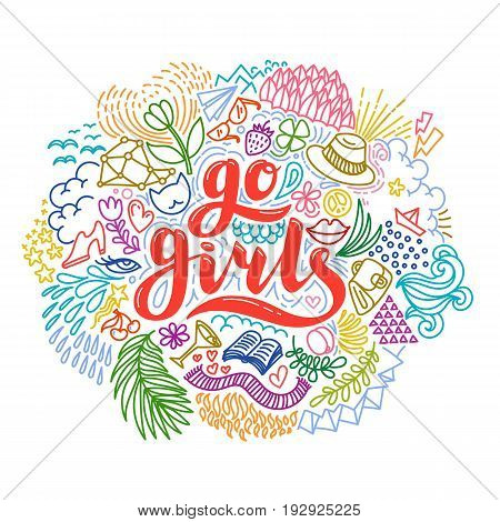 Go girls hand drawn lettering with colorful flowers. Girl power. Feminism. Isolated on white background. Quote design. Drawing for prints on t-shirts and bags, stationary or poster. Vector illustration