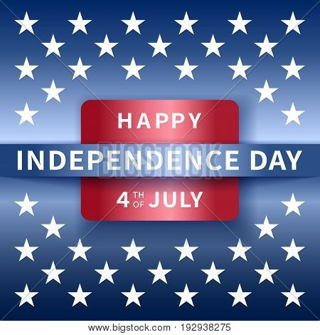 Independence day background, 4th of July. Banner on top of blue background with stars. Vector illustration