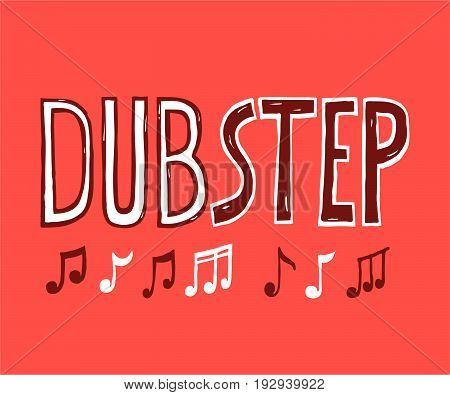 Lettering letters and notes sounds.Dubstep music style vector sketch