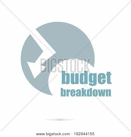 Business Concept. Words Budget Breakdown . Logo Element And Abstract Web Icon