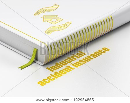 Insurance concept: closed book with Gold House And Palm icon and text Industrial Accident Insurance on floor, white background, 3D rendering