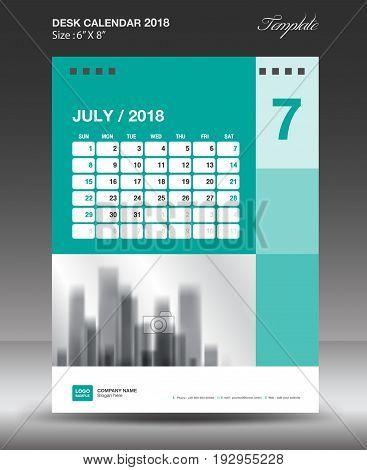 July Desk calendar 2018 year Layout template vector Size 6x8 inch vertical Week start on Monday
