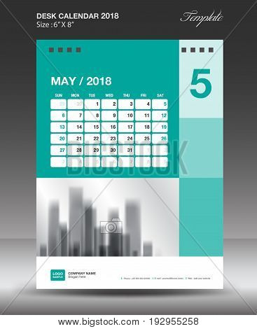 May Desk calendar 2018 year Layout template vector Size 6x8 inch vertical Week start on Monday