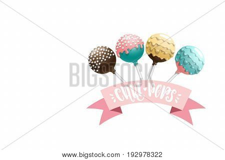 Set of vector colored cake pops on a stick, isolated on a white background, with lettering. Greeting card for birthday sweets and place for text