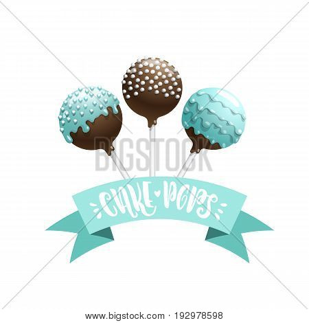 Set of vector colored cake pops on a stick, isolated on a white background, with lettering. Chocolate cake pops in blue glaze
