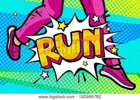 Run Message in retro pop art style. The feet of a woman are running. Vector illustration.