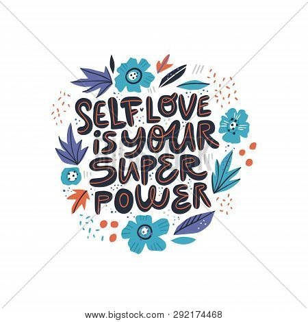 Motivational Girl Self-esteem Quote Illustration. Self Love Is Your Superpower Lettering, Typography