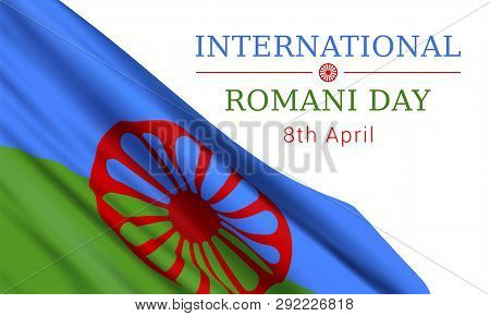 8th Of April - International Romani Day. Vector Banner Design Template With A Realistic Romani Flag
