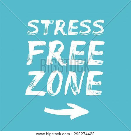 Stress Free Zone Vector Photo Free Trial Bigstock