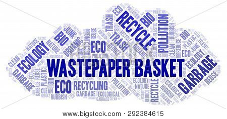 Wastepaper Basket Word Cloud. Wordcloud Made With Text Only.