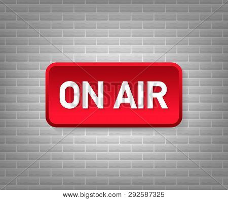 Broadcast Studio On Air Light. On-air Sign Radio And Television. Vector Stock Illustration.