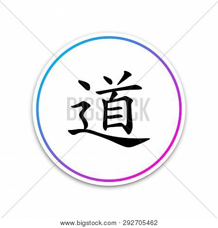 poster of Chinese calligraphy, translation Dao, Tao, Taoism icon isolated on white background. Circle white button. Vector Illustration