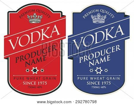 Set Of Two Vector Labels For Vodka In The Figured Frame With Crown And Inscriptions On Red And Blue