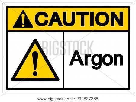 Caution Argon Symbol Sign, Vector Illustration, Isolate On White Background Label. Eps10