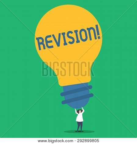 Handwriting text Revision. Concept meaning Rechecking Before Proceeding Self Improvement Preparation Person Standing and Raising Up Arms Holding Big Yellow Lightbulb for Ideas. poster