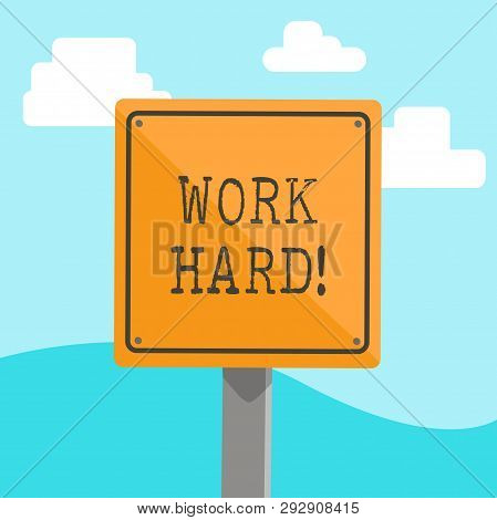Word writing text Work Hard. Business concept for someone that puts effort into doing and completing tasks 3D Square Blank Colorful Caution Road Sign with Black Border Mounted on Wood. poster