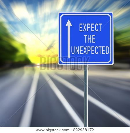 Expect the unexpected motivational phrase on blue road sign with arrow and blurred speedy background in sunset. Copy space. poster