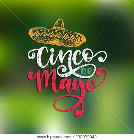 Cinco De Mayo, Hand Lettering. Translation From Spanish 5 May. Vector Calligraphy With Illustration
