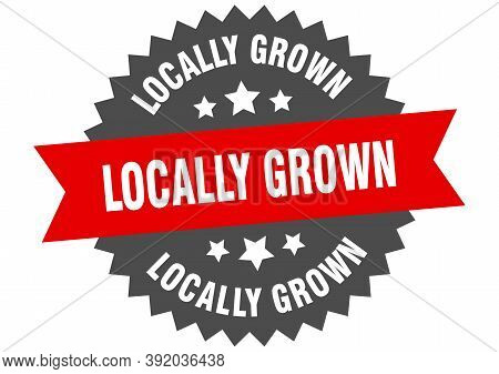 Locally Grown Sign. Locally Grown Red-black Circular Band Label
