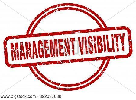 Management Visibility Stamp. Management Visibility Round Vintage Grunge Sign. Management Visibility