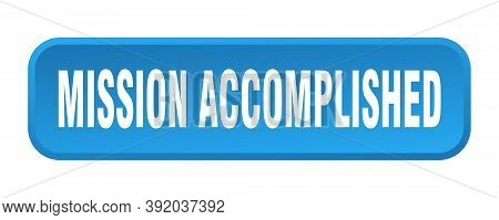 Mission Accomplished Button. Mission Accomplished Square 3d Push Button