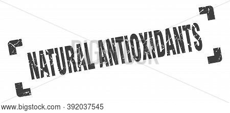 Natural Antioxidants Stamp. Square Grunge Sign Isolated On White Background