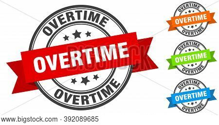 Overtime Stamp. Round Band Sign Set. Label