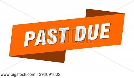 Past Due Banner Template. Past Due Ribbon Label Sign