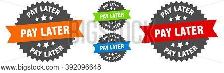 Pay Later Sign. Round Ribbon Label Set. Seal