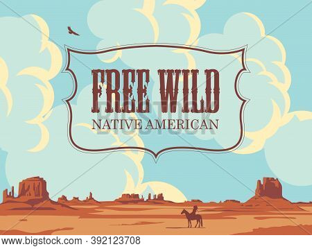 Vector Banner On The Theme Of The Free Wild Native American. Decorative Landscape With Hot Prairies,