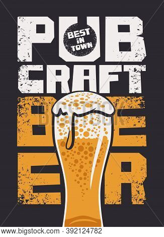 Banner For A Best Pub In Town With The Craft Beer. Vector Illustration In A Grunge Style With Inscri