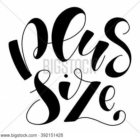 Plus Size Black Lettering Isolated On White Background. Vector Stock Illustration For Posters, Photo