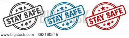 Stay Safe Stamp. Stay Safe Round Isolated Sign. Stay Safe Label Set