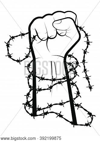 Hand Clenched Into Fist In Barbed Wire Loops. Combating Injustice And Discrimination. Illegally Conv