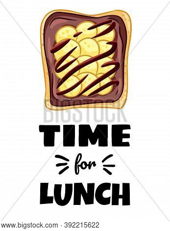 Time For Lunch Sandwich Postcard. Toast Bread Sandwich With Bananas And Chocolate Spread Healthy Pos
