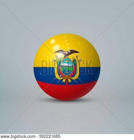 3d Realistic Glossy Plastic Ball Or Sphere With Flag Of Ecuador