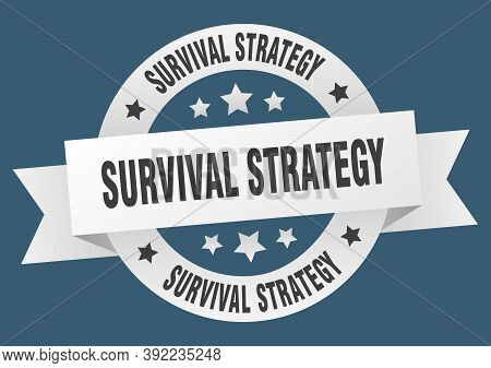 Survival Strategy Round Ribbon Isolated Label. Survival Strategy Sign
