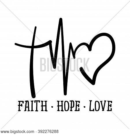 Faith Hope Love - Handwritten Vector Calligraphy Lettering Text In Cross, Heart And Heart Rate Shape