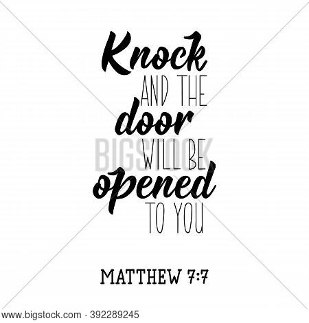 Knock And The Door Will Be Opened To You. Lettering. Inspirational And Bible Quote. Can Be Used For