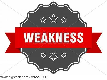 Weakness Label. Weakness Isolated Seal. Sticker. Sign