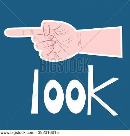 Hand With Forefinger. Inscription See Hand Gesture. Indication, Demonstration, Direction, Sending. V