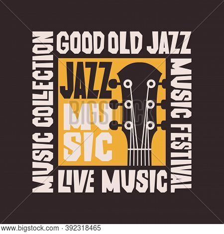 Poster For A Jazz Music Festival Or Concert With A Guitar Neck And Decorative Lettering On The Black