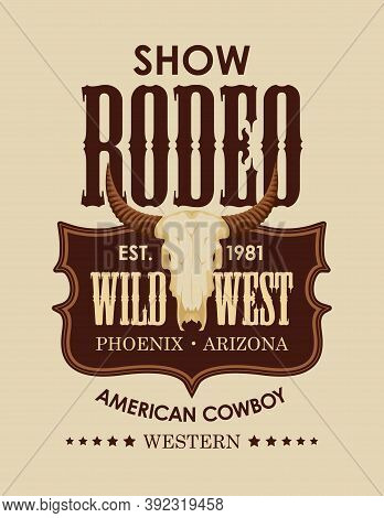 Banner For An American Cowboy Rodeo Show. Vector Illustration With A Skull Of Bull And Lettering On