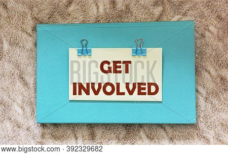 Get Involved Text Written On A Green Notebook. Image Motivational Concept