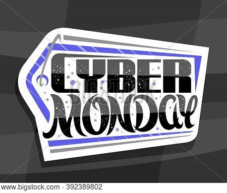 Vector Logo For Cyber Monday, Decorative Sign Board With Unique Lettering For Words Cyber Monday, Ab
